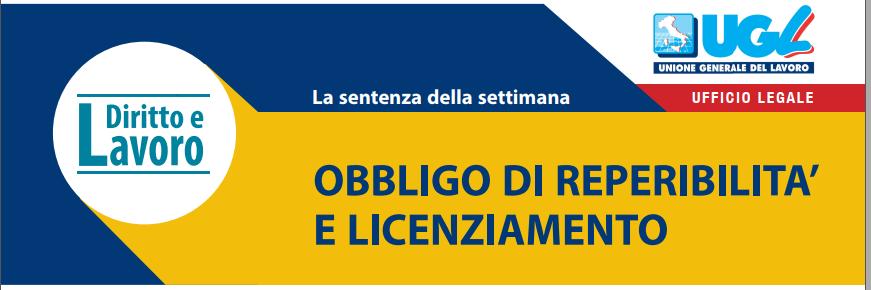 OBBLIGO DI REPERIBILITA' E LICENZIAMENTO