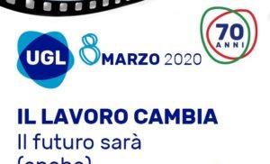 8 marzo 2020 – IL LAVORO CAMBIA -IL FUTURO SARA' (ANCHE)