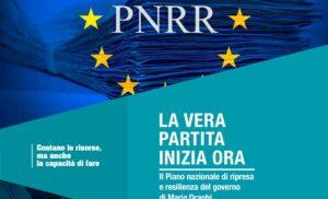 PNRR / LA VERA PARTITA INIZIA ORA – Il Presente ed il Futuro – Mix Investimenti e Riforme – Infrastrutture a tutto tondo – Cose da Fare: missione salute e partenariati attivi