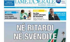 ALITALIA, sindacati scettici su newco – Pensioni, Urgente un Confronto – Vaccinazioni anche in Aziende – Covid-19 in forte calo le terapie intensive