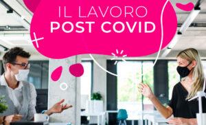 Lavoro post Covid: più disoccupati e più posti vacanti. Come uscirne?