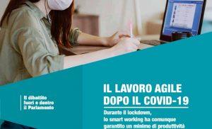 Il dibattito fuori e dentro il parlamento – Correttivi necessari su Lavoro Agile e Smart working – Lavoro incentivato